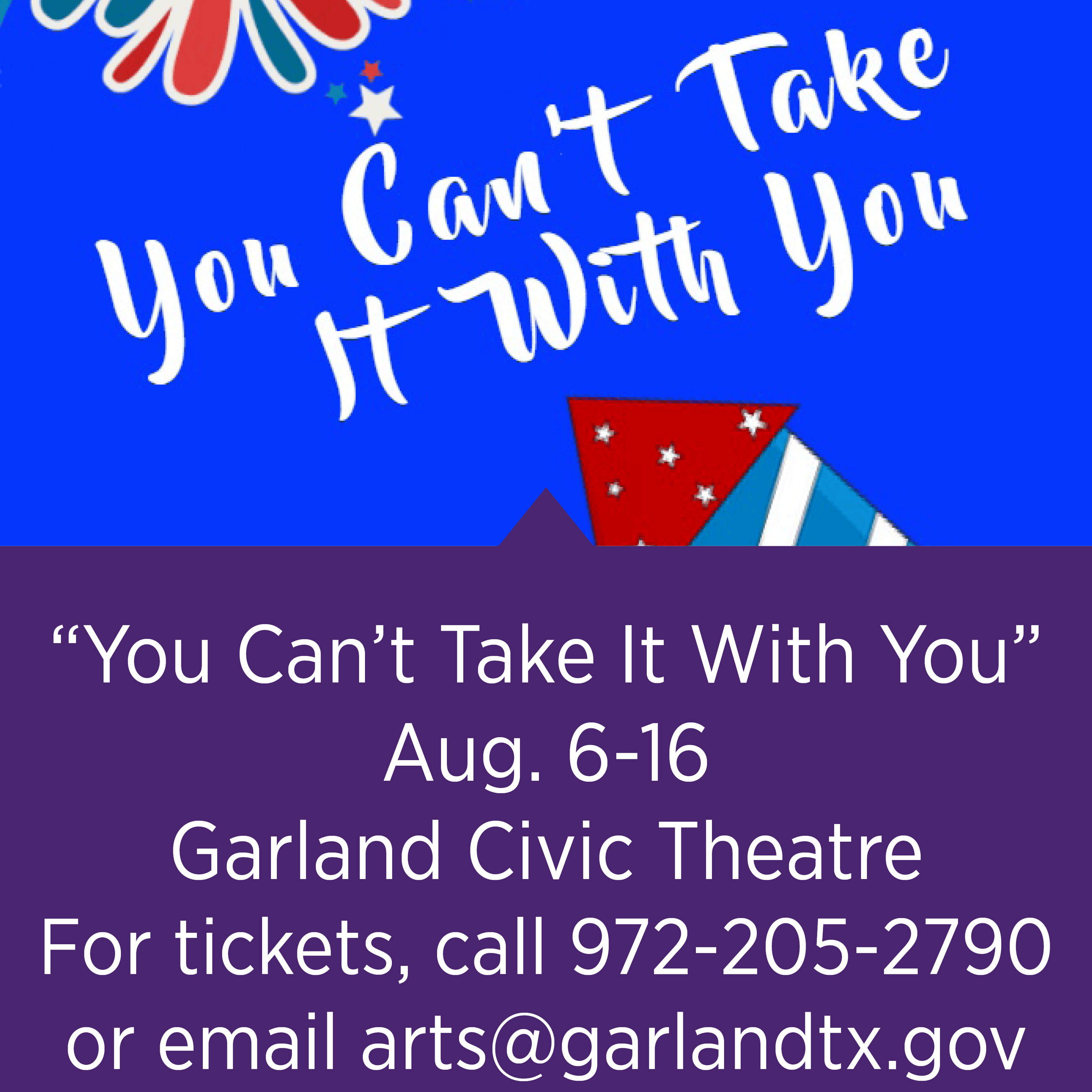 """You Can't Take It With You"" - For tickets, call 972-205-2790 or email arts@garlandtx.gov"