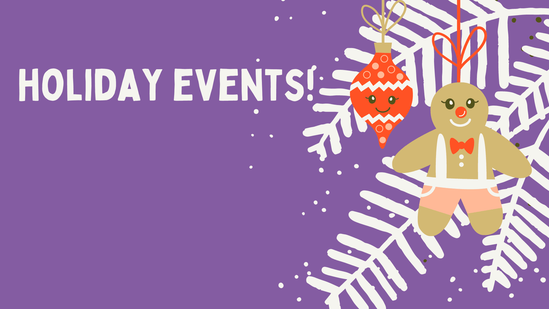 Holiday Events!